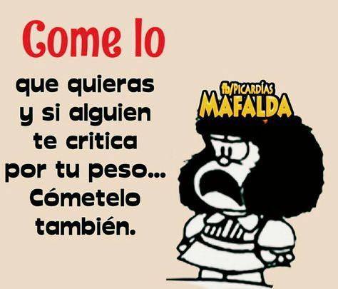 Jajaja Me Comería A Varía Gente Mafalda Frases Chistes De