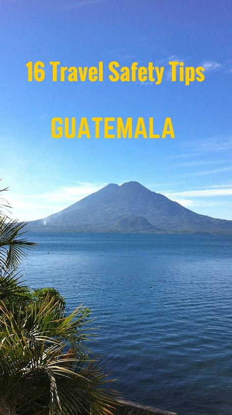 Travel safety tips for travelling in Guatemala and Central America #travel #Guatemala
