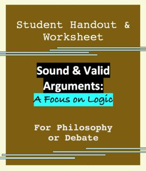This Can Be Used For An Introduction To Philosophy Logic Or Even A Debate Class There Is A Two Page Handout That Explains What Handouts Philosophy Argument