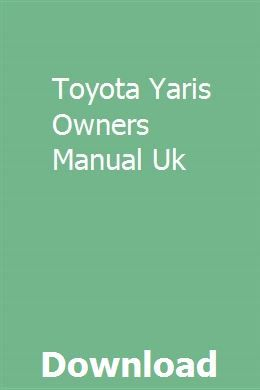 Toyota Yaris Owners Manual Uk Ford Ranger Owners Manuals