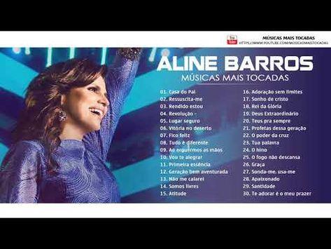 As Musicas Mais Ouvidas De Aline Barros 2019 Youtube Musicas
