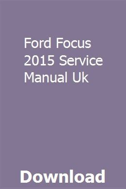 Ford Focus 2015 Service Manual Uk Repair Manuals Study Guide Ford Focus Zetec