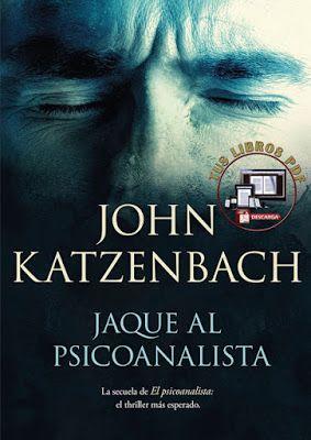 Descargar Jaque Al Psicoanalista John Katzenbach 2018 Pdf Y Epub Books Libros Thriller