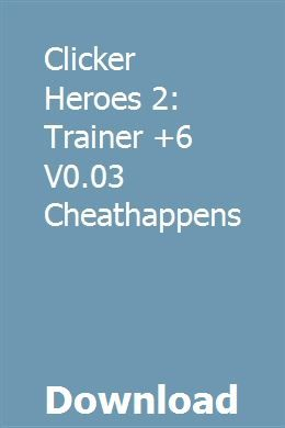 Clicker Heroes 2: Trainer +6 V0 03 Cheathappens download