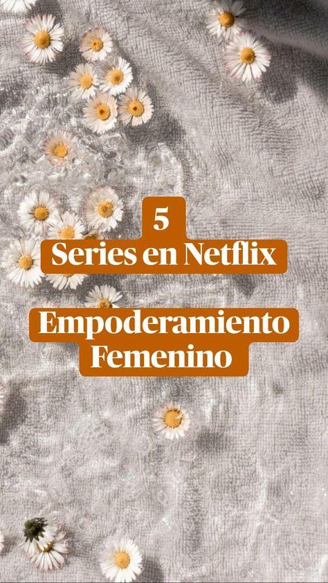 5 Series en Netflix Empoderamiento Femenino para este fin de semana