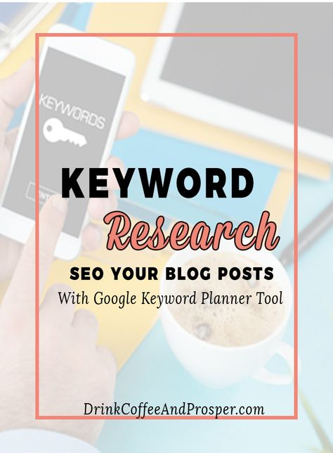 Keyword Research – Use Google Keyword Planner Tool to SEO Your Blog Posts ⋆ Quirky Cents