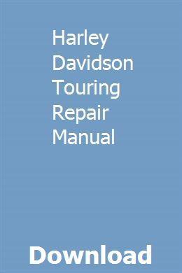 Harley Davidson Touring Repair Manual Harley Davidson Touring Repair Manuals Harley Davidson