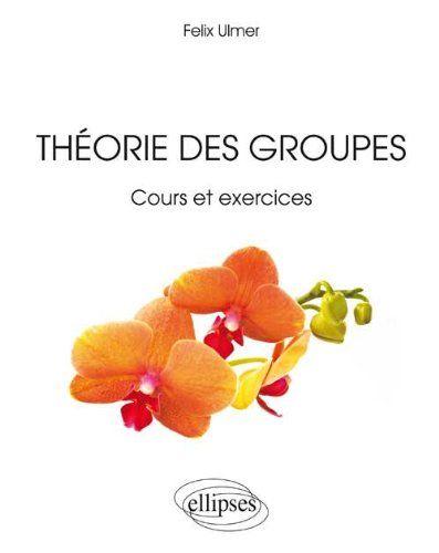 Theorie Des Groupes Francais Theorie Des Groupes Mathematiques Algebre Lineaire