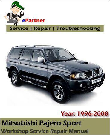 Download Mitsubishi Pajero Sport Service Repair Manual 1996 2008 Mitsubishi Pajero Sport Mitsubishi Pajero Repair Manuals