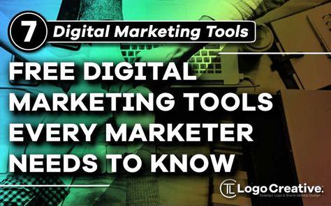 7 Free Digital Marketing Tools Every Marketer Needs To Know - Marketing