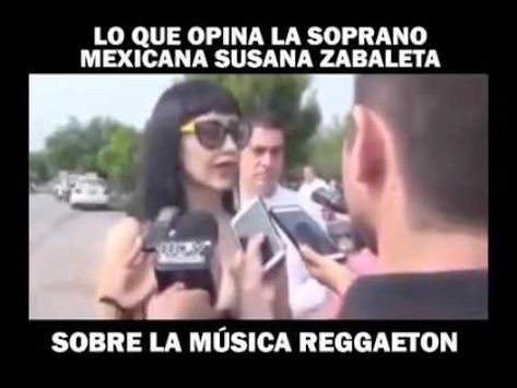 Que opina la soprano mexicana Susana Zabaleta sobre la música Reggaeton…