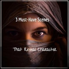 3 Must-Have Scenes That Reveal Character - Writers Write