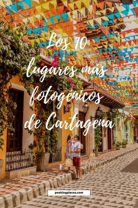 Los 10 Lugares Más Fotogénicos De Cartagena Peeking Places Cartagena De Indias Turismo Cartagena Cartagena De Indias Colombia