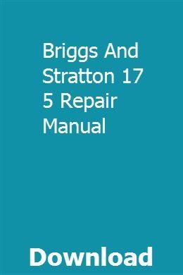 Briggs And Stratton 17 5 Repair Manual Pdf Download Full Online With Images Repair Manuals Repair Pdf Download