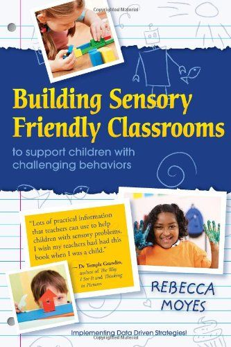 Building Sensory Friendly Classrooms to Support Children with Challenging Behaviors. Book with description from The Sensory Spectrum. Pinned by SOS Inc. Resources. Follow all our boards at pinterest.com/sostherapy/ for therapy resources.
