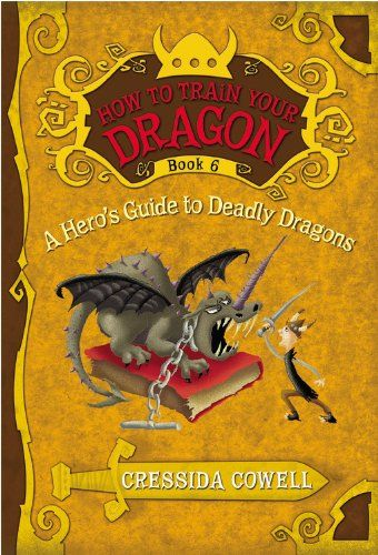 A Heros Guide To Deadly Dragons How To Train Your Dragon Book 6