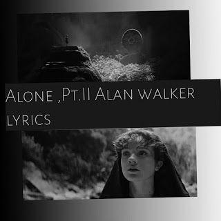 Lyrics Alone Pt 2 Alan Walker In 2020 Alan Walker