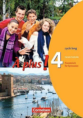 A Plus Ausgabe 2004 Band 4 Cycle Long Carnet D Activita C S Band Ausgabe Cycle Activit Franzosischunterricht Deutsche Bucher Spracherwerb