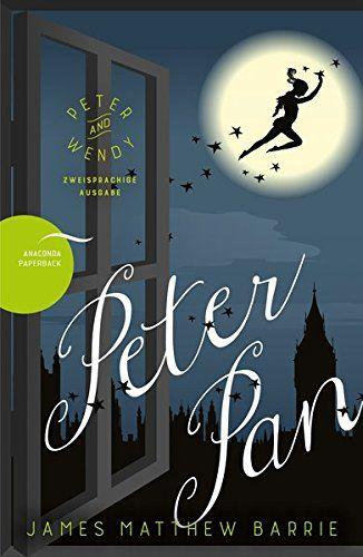 Peter Pan Peter And Wendy Zweisprachige Ausgabe Englisch Deutsch Wendy Pan Peter Zweisprachige Peter Pan Bucher Captain Hook