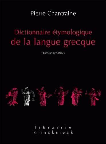 Dictionnaire Etymologique De La Langue Grecque Histoire Des Mots En Ligne Langue Grecque Dictionnaire Listes De Lecture