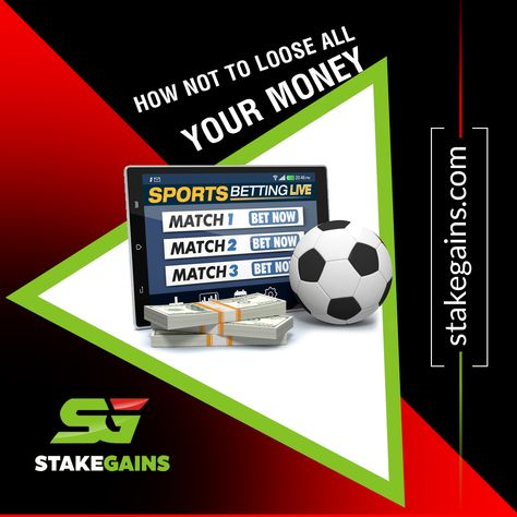 At Stakegains Com We Leave You To Win Money By Betting On Football Games Leave The Losing Money Notion In The Back O Football Predictions Bet Football Soccer Predictions