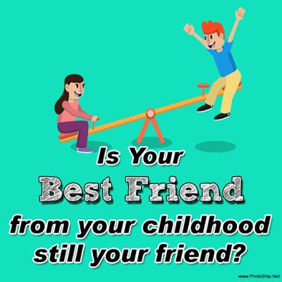Is Your Best Friend From Your Childhood Still Your Friend If Then You Both Are Lu Childhood Memories Quotes Childhood Friendship Quotes Cute Friendship Quotes