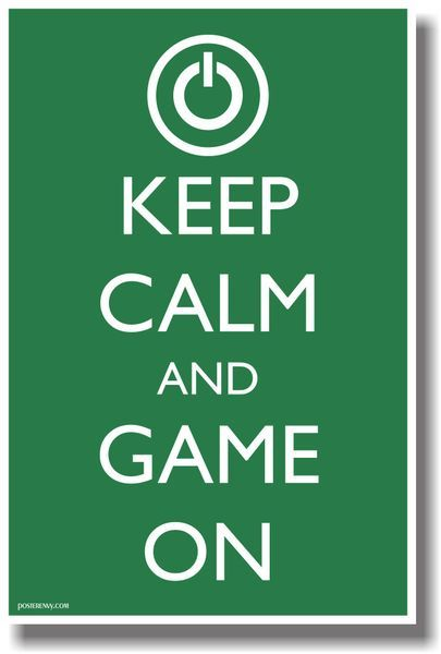 Keep Calm and Game On NEW Humor Poster