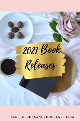 Best Novels Of 2021 2021 Book Releases | All the Books and Chocolate in 2020 | Book
