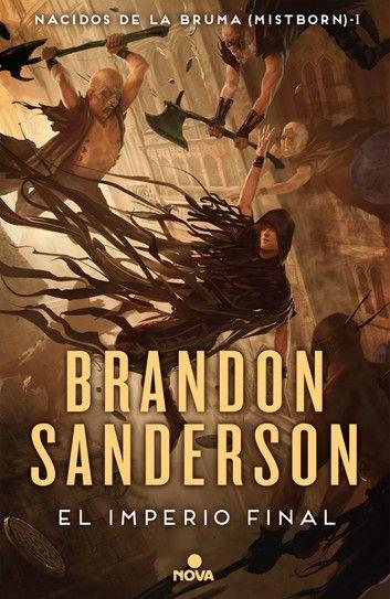El Imperio Final Nacidos De La Bruma Mistborn 1 Ebook By Brandon Sanderson Rakuten Kobo Libros De Fantasía Bruma Libros