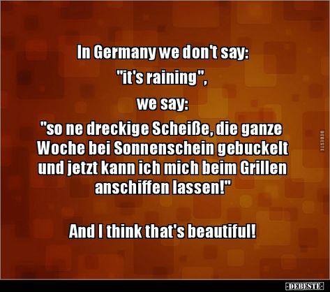 "In Germany we don't say: ""it's raining"", we say: ""so..   Lustige Bilder, Sprüche, Witze, echt lustig"