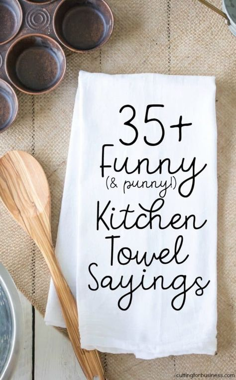 Funny Kitchen Towel Sayings for Crafters - Cutting for Business List of funny kitchen sayings for crafters to use when making tea or flour sack towels with heat transfer vinyl or screenprinting. Great if you have a Silhouette Cameo or Cricut Explore. Les Artisans, Cricut Tutorials, Cricut Ideas, Cricut Craft, Cricut Air, Card Tutorials, Sewing Tutorials, Flour Sack Towels, Flour Sacks