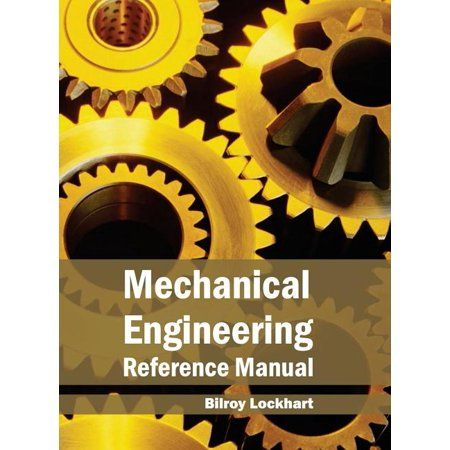Mechanical Engineering Reference Manual Hardcover Walmart Com Mechanical Engineering Mechanical Engineering Design Engineering