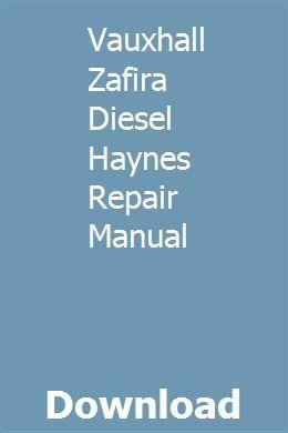 Vauxhall Zafira Diesel Haynes Repair Manual Repair Manuals Vauxhall Manual Car