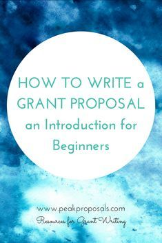 How to Write a Grant Proposal — Peak Proposals