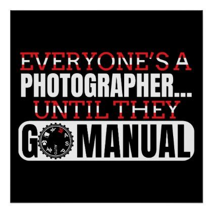 Go Manual Camera Photography Funny Quote Poster Zazzle Com Photography Quotes Funny Funny Photography Quote Posters
