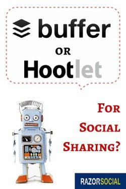 Which works best, Hootlet or Buffer for your needs from Razor Social