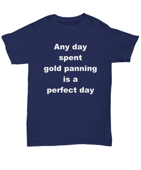 Any day spent gold panning is a perfect day   Etsy