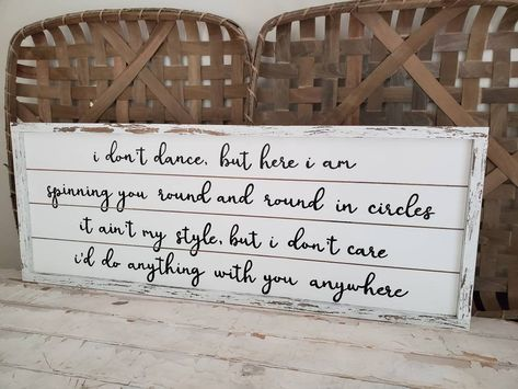"""""""I don't dance, but here I am spinning you round and round in circles it ain't my style but I'd do anything anywhere with you. Features - Framed wood sign, finish color of choice - Demensions 13 x 36\"""" - White Shiplap, Black text Examples: First photo is shown in \""""chippy Dark Walnut\"""", Second phot is \""""Dark Walnut\"""". NOTE Each sign is handcrafted from start to finish with special attention to details. All signs are made of real wood, hand selected for there beauty. Knots, natural weathering, an"""