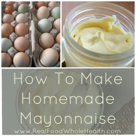 Homemade Mayonnaise- Real Food Ingredients- Gluten and Dairy Free- RECIPE, includes instructions for how to ferment it.