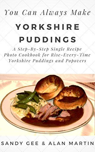 2019 02 02 Yorkshire Puddings A Step By Step Single Recipe Photo Cookbook For Rise Every Time Yorkshire Pudding Single Recipes Yorkshire Pudding Wine Recipes