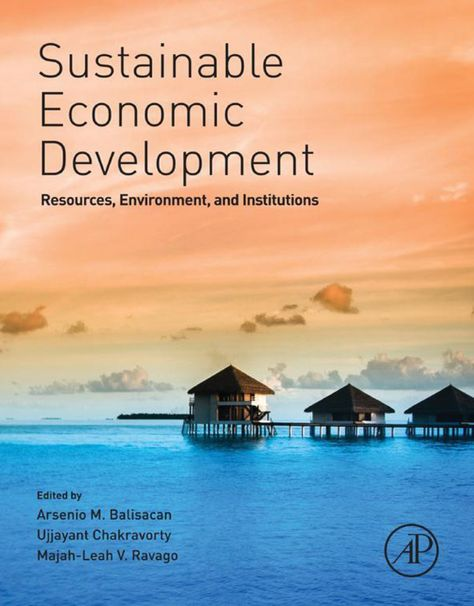 Sustainable Economic Development: Resources  Environment  and Institutions (eBook)