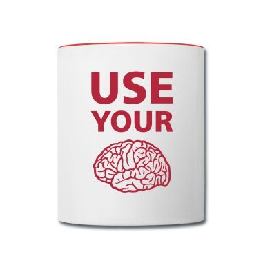 tasse  Use Your Brain - Drôle / Slogan / #cloth #cute #kids# #funny #hipster #nerd #geek #awesome #gift #shop Thanks.