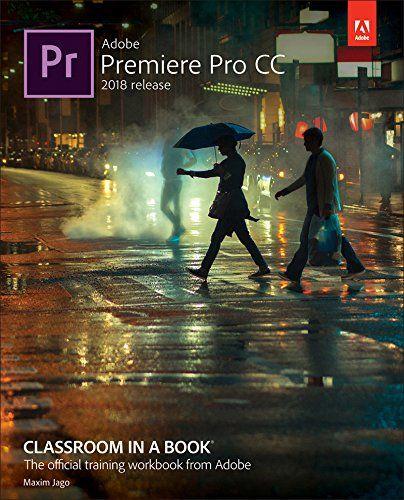 Adobe Premiere Pro Cc Classroom In A Book 2018 Release Adobe