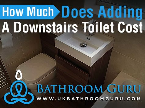 Adding A Downstairs Toilet Under Your Stairs Can Make A Home Much Better To Live In And Increase The Value Saleabili Downstairs Toilet Toilet Cost Downstairs