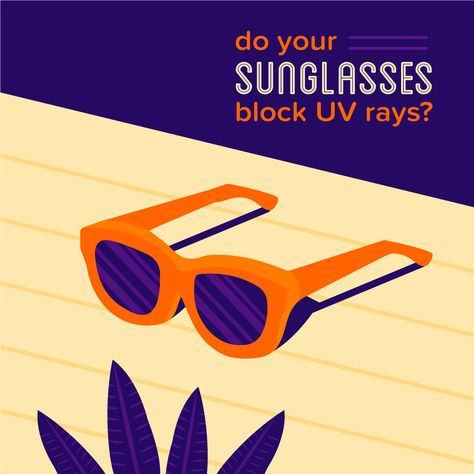 "CHOOSE THE RIGHT SUNGLASSES! Make sure they block 99 to 100 percent of UV light or have ""UV absorption up to 400nm"" on the label."