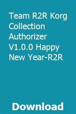 Team R2R Korg Collection Authorizer V1 0 0 Happy New Year