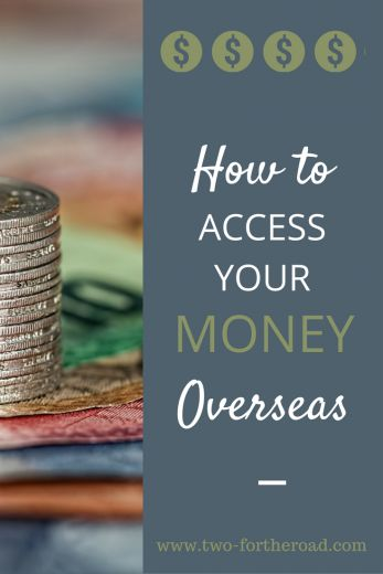 How To Access Your Money Overseas