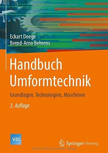 Handbuch Umformtechnik Grundlagen Technologien Maschinen Vdi Buch Grundlagen Umformtechnik Handbuch Technologien Technologie Bucher Technik