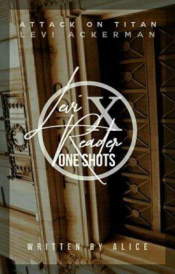 Levi x Reader One Shots | AOT Fanfics | Attack on titan levi