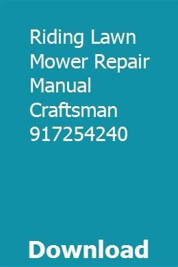 Riding Lawn Mower Repair Manual Craftsman 917254240 Download Pdf Craftsman Download Lawn Ma In 2020 Lawn Mower Repair Riding Lawn Mowers Craftsman Riding Lawn Mower